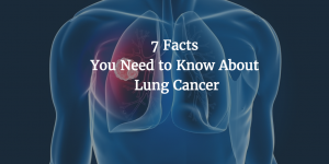 7 facts you need to know about lung cancer
