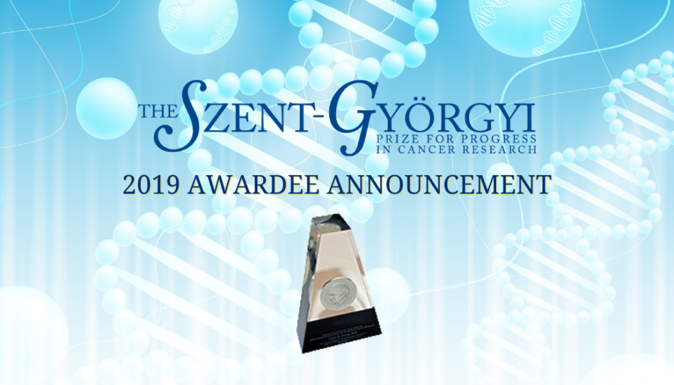 Szent-Györgyi Prize for Progress for Cancer Research 2019 Announcement