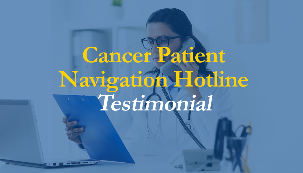 Cancer Hotline Testimonial
