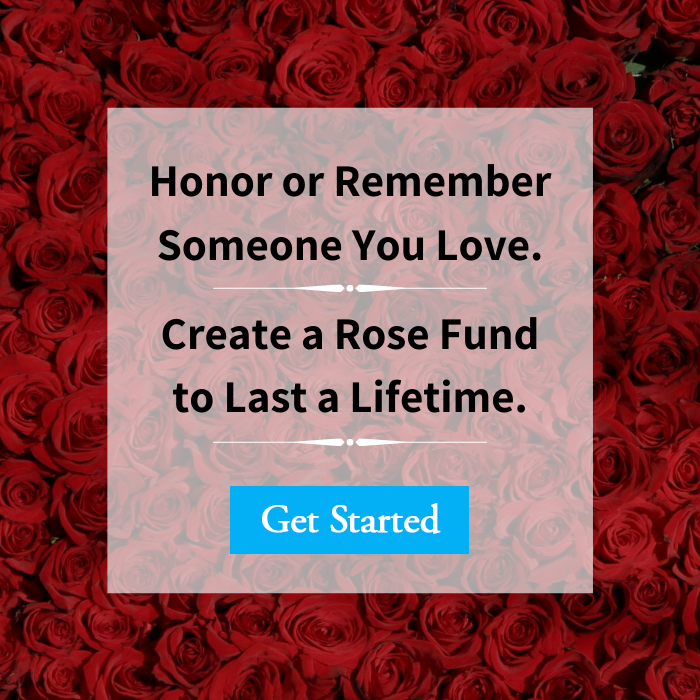 Create a Rose Fund today